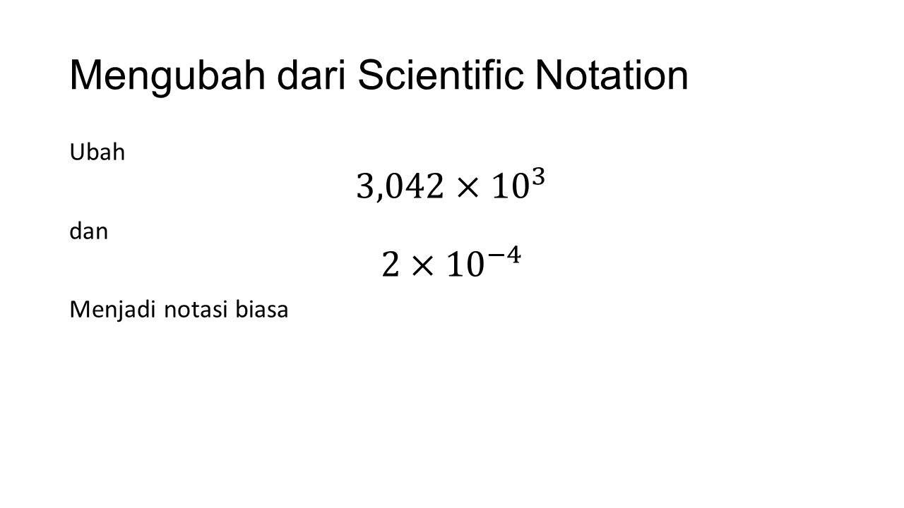 Mengubah dari Scientific Notation