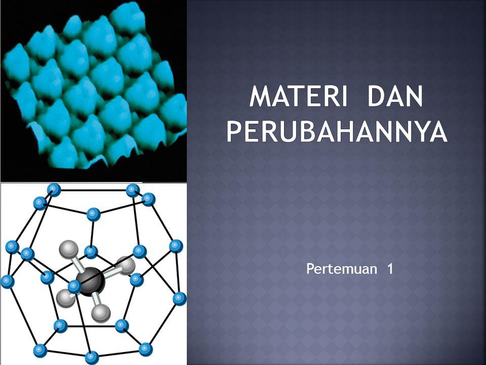 Memahami konsep materi dan perubahannya