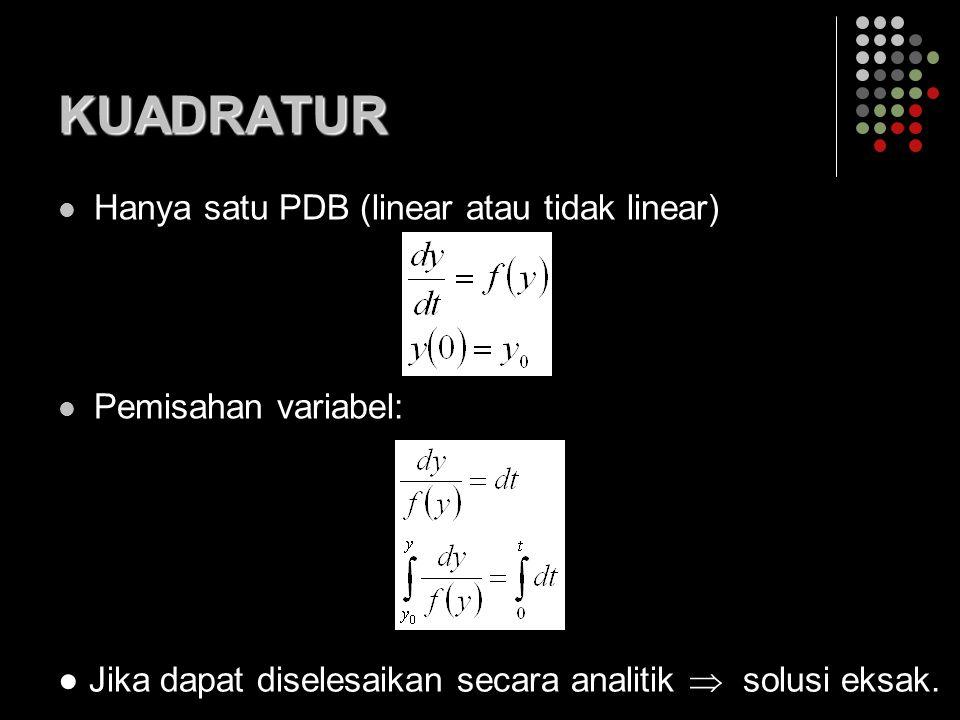Hanya satu PDB (linear atau tidak linear) Pemisahan variabel: KUADRATUR ● Jika dapat diselesaikan secara analitik  solusi eksak.