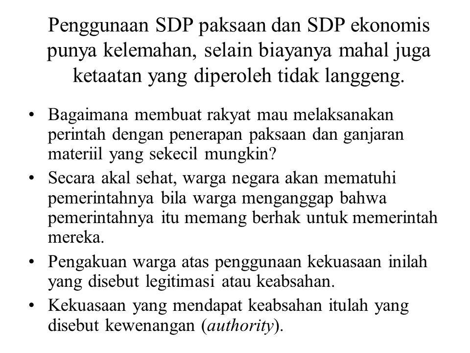 Penggunaan SDP paksaan dan SDP ekonomis punya kelemahan, selain biayanya mahal juga ketaatan yang diperoleh tidak langgeng.