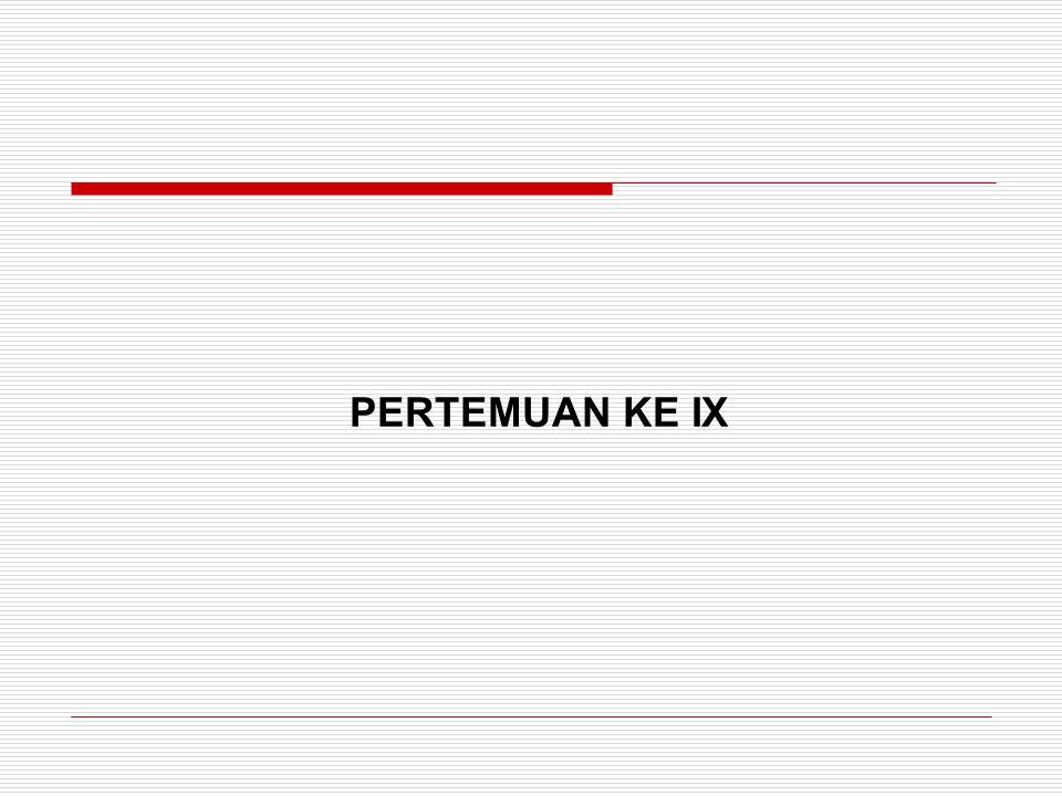 PERTEMUAN KE IX