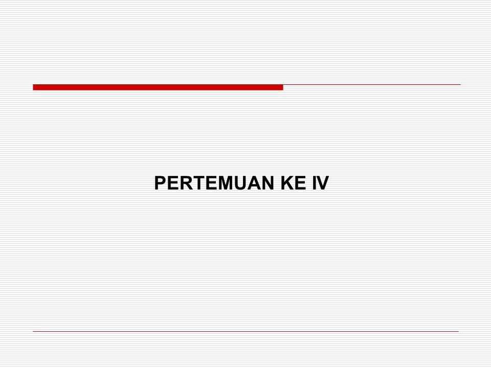 PERTEMUAN KE IV