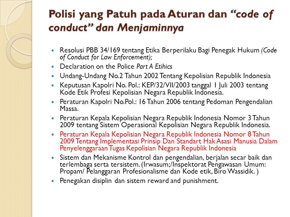 """Polisi yang Patuh pada Aturan dan """"code of conduct"""" dan Menjaminnya Resolusi PBB 34/169 tentang Etika Berperilaku Bagi Penegak Hukum (Code of Conduct"""