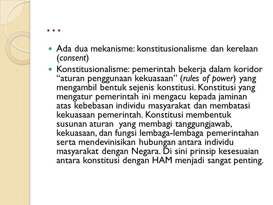 … Konstitusionalisme bisa diterjemahkan sebagai prinsip rule of the game dari institusi pemerintahan.