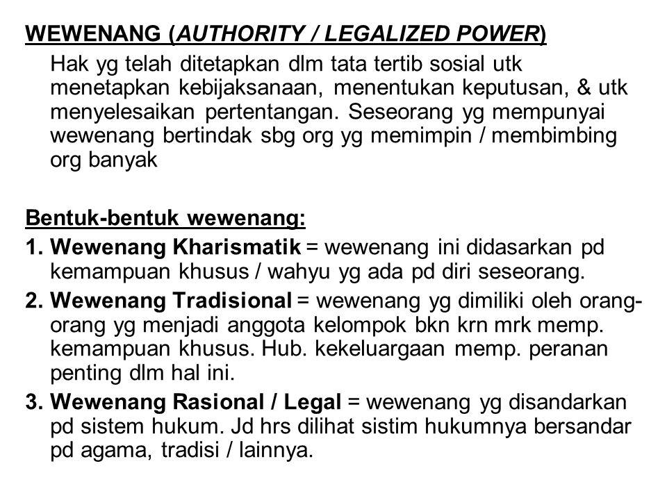 4.Wewenang Resmi = wewenang yg ada pd kelompok besar yg memerlukan aturan tata tertib yg tegas & bersifat tetap.