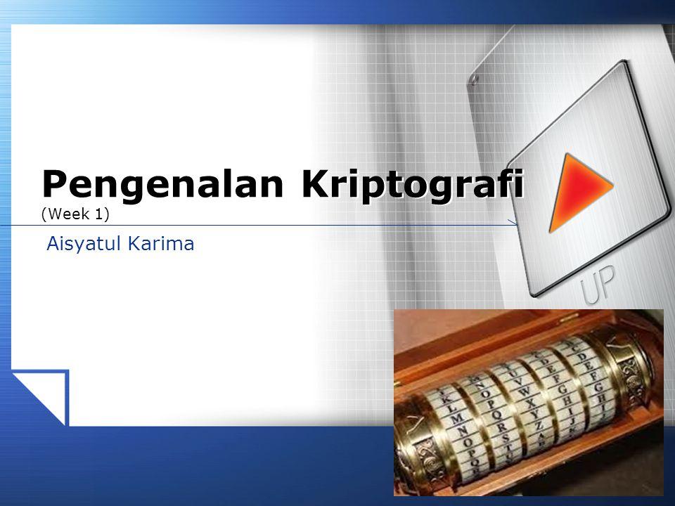 LOGO www.themegallery.com Aisyatul Karima Pengenalan Kriptografi (Week 1)