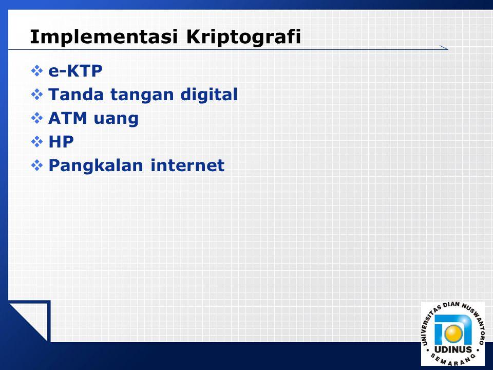 LOGO Implementasi Kriptografi  e-KTP  Tanda tangan digital  ATM uang  HP  Pangkalan internet