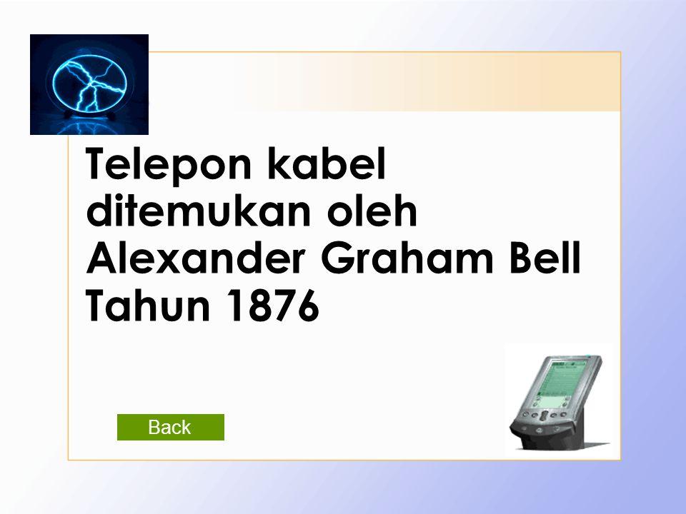 Telepon kabel ditemukan oleh Alexander Graham Bell Tahun 1876 Back