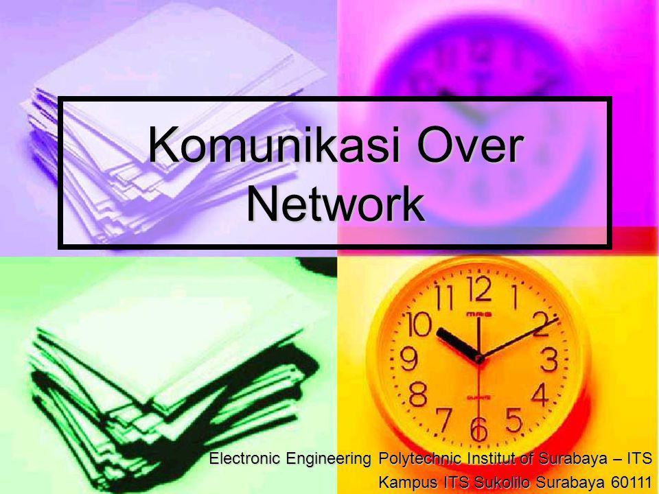 Electronic Engineering Polytechnic Institut of Surabaya – ITS Kampus ITS Sukolilo 60111 Prinsip Komunikasi