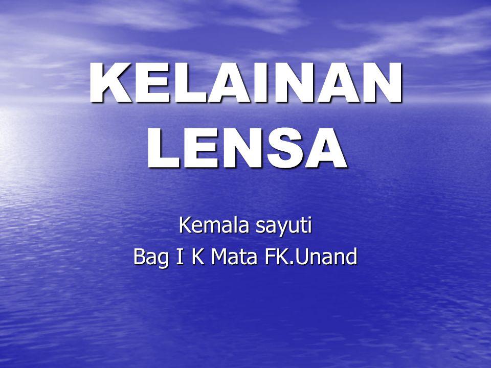 KELAINAN LENSA Kemala sayuti Bag I K Mata FK.Unand