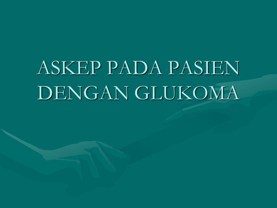 Glaukoma adalah suatu penyakit yang memberikan gambaran klinik berupa peninggian tekanan bola mata, penggaungan papil saraf optik dengan defek lapang pandangan mata.(Sidarta Ilyas,2000).Glaukoma adalah suatu penyakit yang memberikan gambaran klinik berupa peninggian tekanan bola mata, penggaungan papil saraf optik dengan defek lapang pandangan mata.(Sidarta Ilyas,2000).