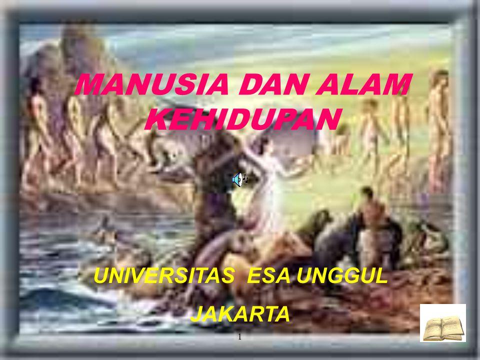 1 MANUSIA DAN ALAM KEHIDUPAN UNIVERSITAS ESA UNGGUL JAKARTA
