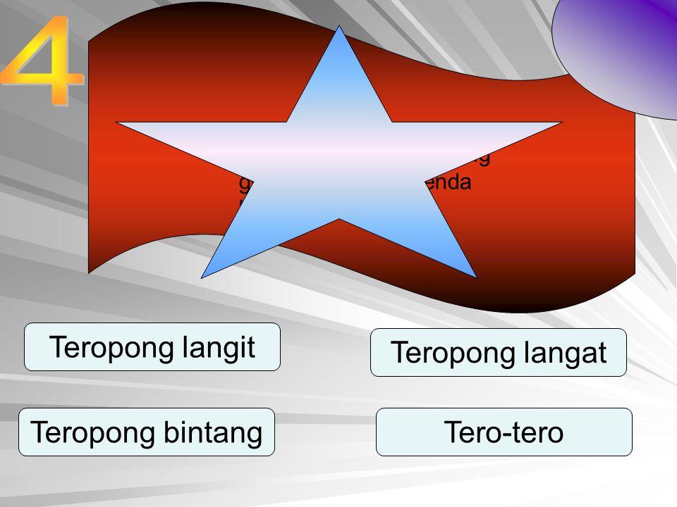 Apa nama teropong yang gunanya melihat benda langit.