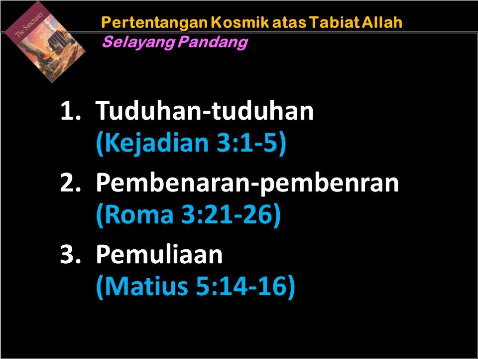 b Understand the purposes of marriageA Pertentangan Kosmik atas Tabiat Allah Selayang Pandang Pertentangan Kosmik atas Tabiat Allah Selayang Pandang 1