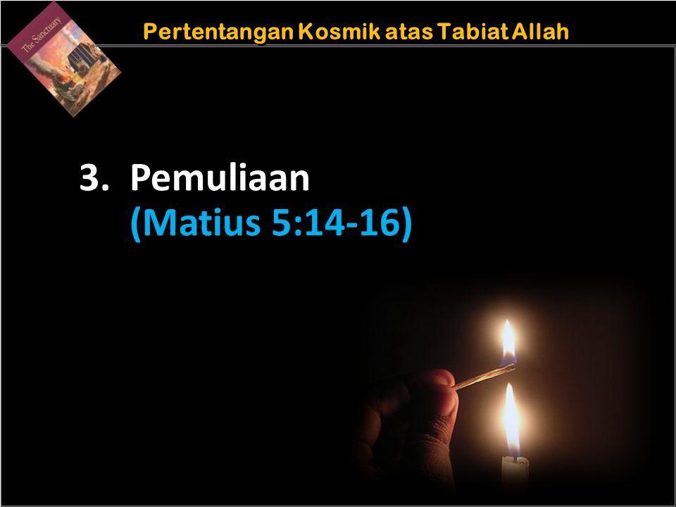 b Understand the purposes of marriageA Pertentangan Kosmik atas Tabiat Allah 3. Pemuliaan (Matius 5:14-16)