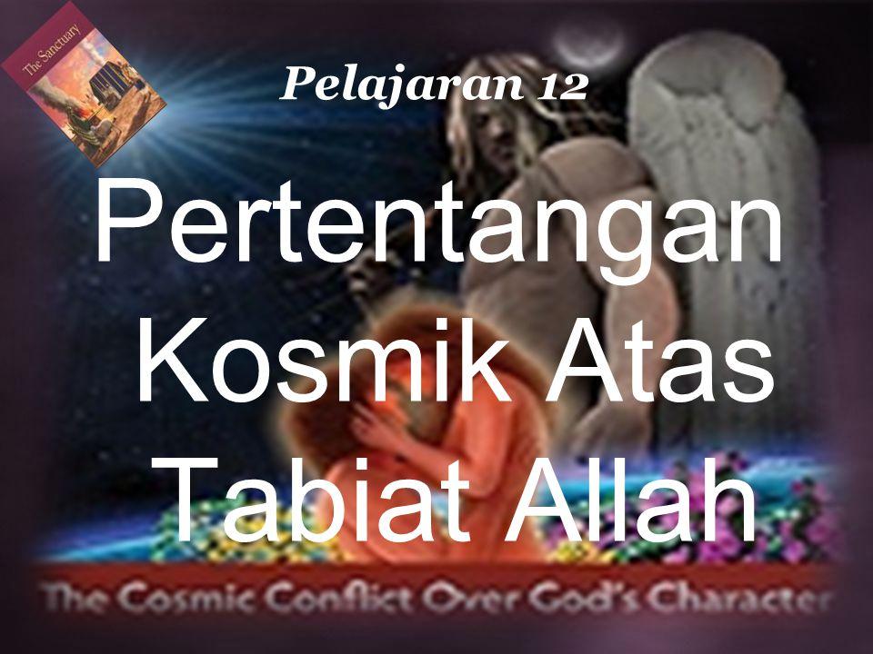 Pertentangan Kosmik Atas Tabiat Allah Pelajaran 12
