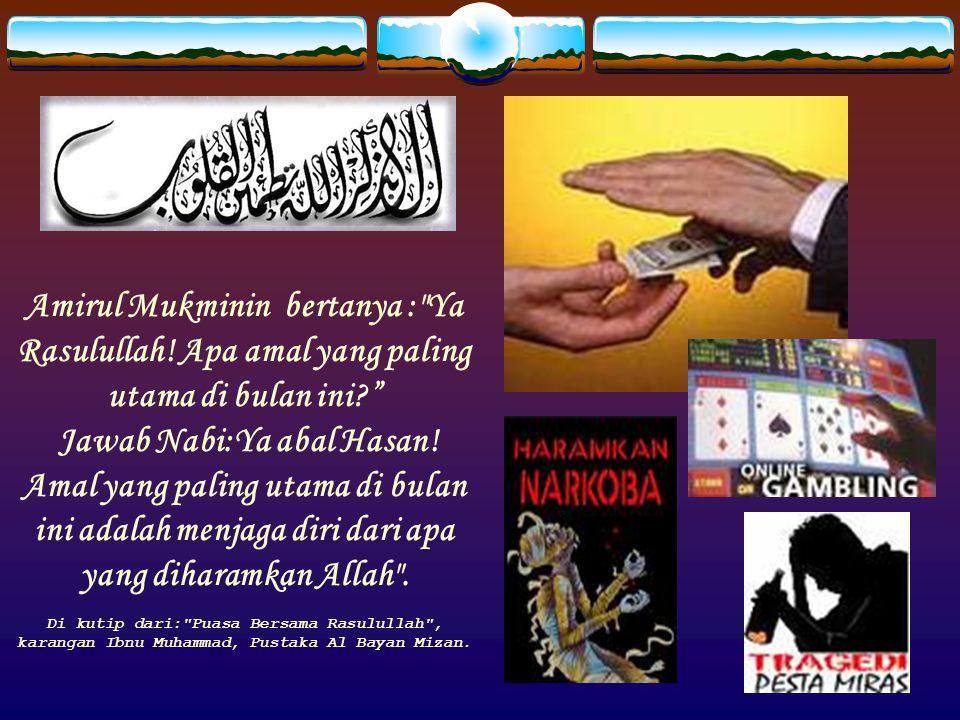 Amirul Mukminin bertanya :