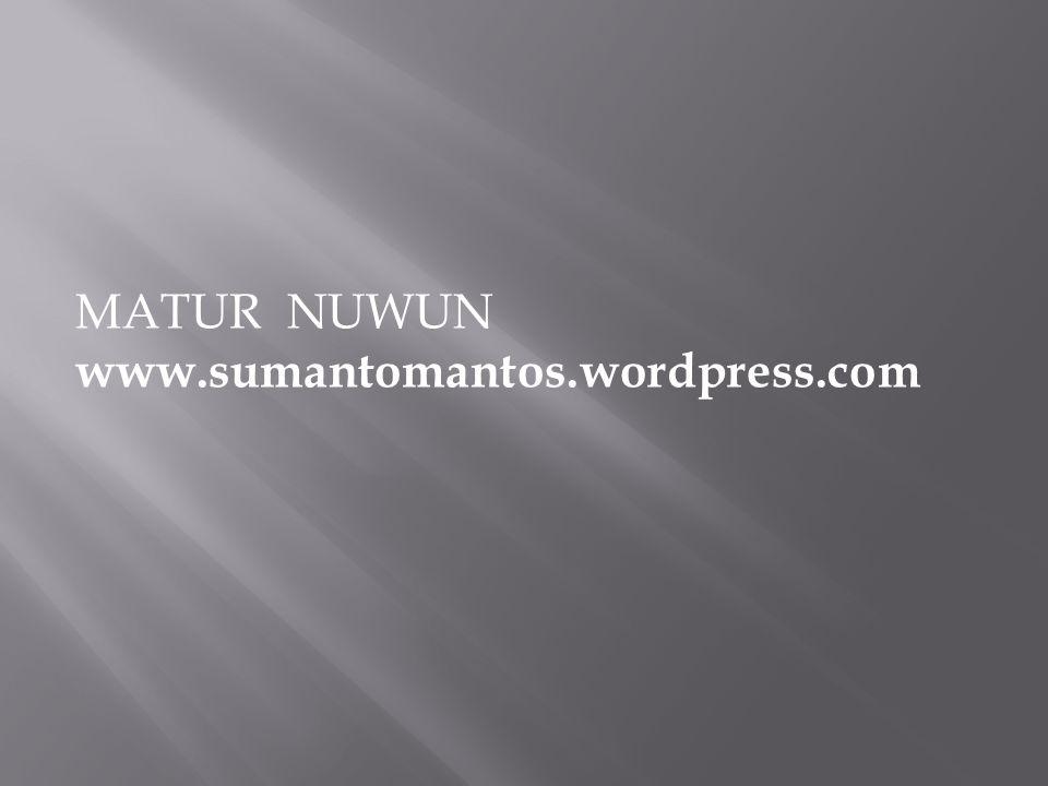 MATUR NUWUN www.sumantomantos.wordpress.com
