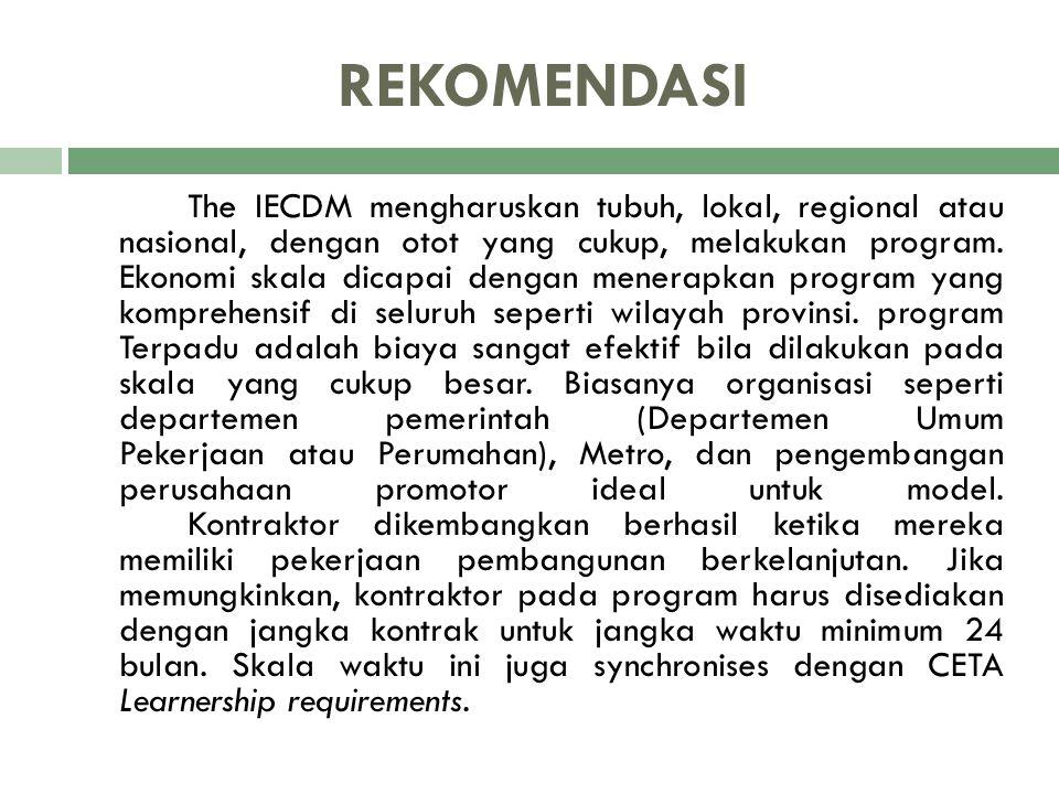 REKOMENDASI The IECDM mengharuskan tubuh, lokal, regional atau nasional, dengan otot yang cukup, melakukan program. Ekonomi skala dicapai dengan mener