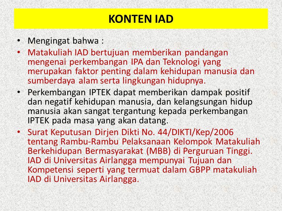 Berdasarkan hal tersebut maka penekanan pembelajaran IAD adalah agar mahasiswa mempunyai kesadaran terhadap Kelestarian Lingkungan.