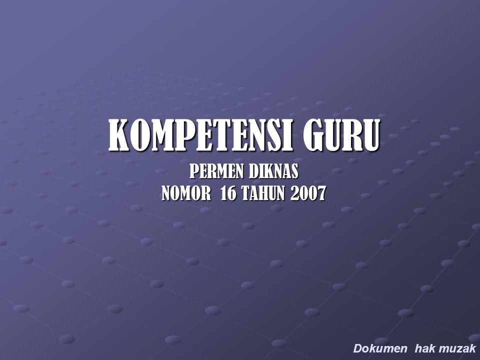 KOMPETENSI GURU PERMEN DIKNAS NOMOR 16 TAHUN 2007 Dokumen hak muzak