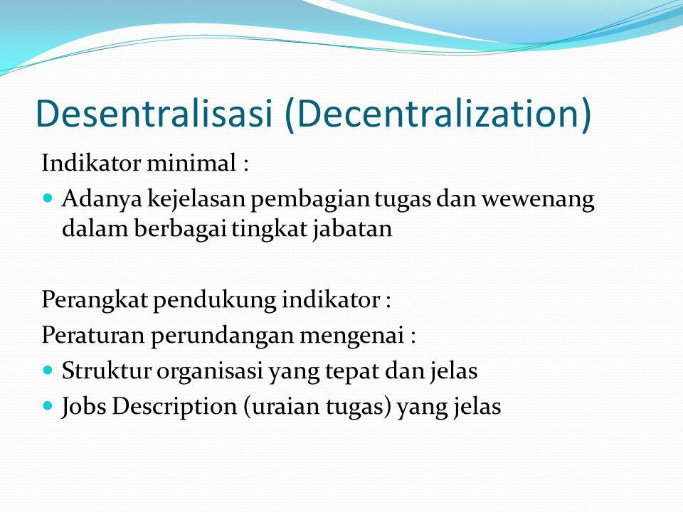 Keefisienan dan Keefektifan (Efficiency and Effectiveness) Indikator minimal : Terlaksananya administrasi penyelenggaraan negara yang berkualitas dan