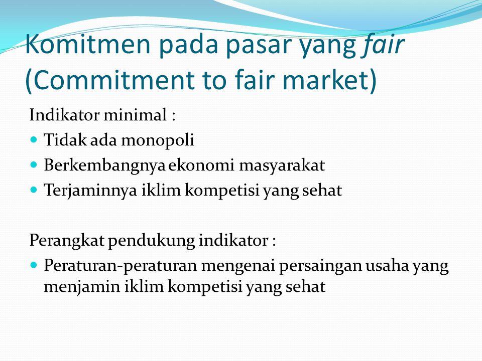Komitmen pada lingkungan hidup (Commitment to enviromental protection) Indikator minimal : Adanya keseimbangan antara pemanfaatan sumber daya alam dan
