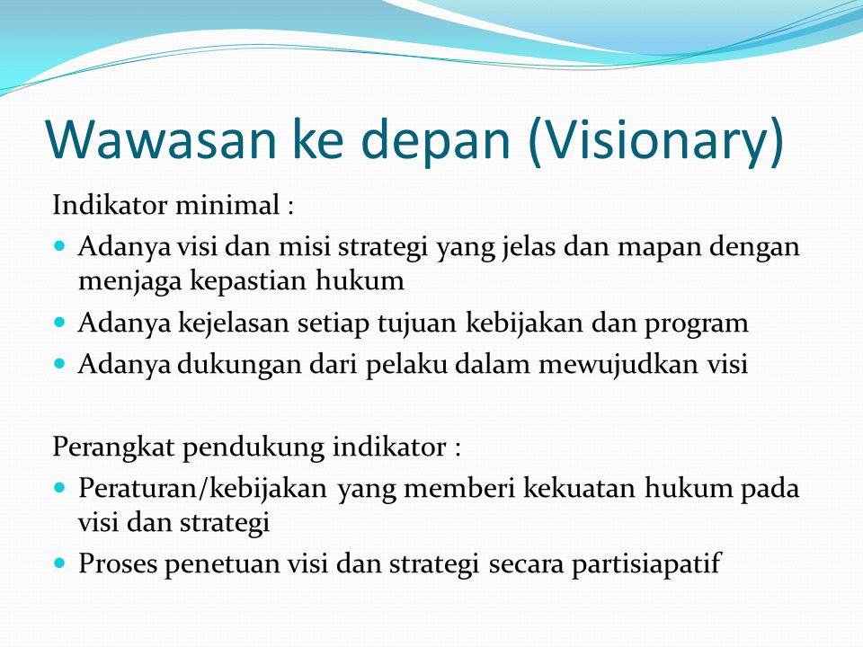 Ciri-Ciri Good Governance : Daya Tanggap (Responsiviness) Efisiensi dan keefektifan (Efficiency and effectiviness) Desentralisasi (Decentralization) K