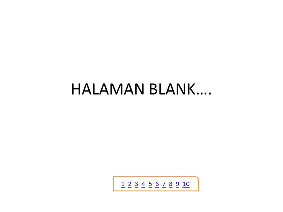 HALAMAN BLANK…. 11 2 3 4 5 6 7 8 9 102345678910