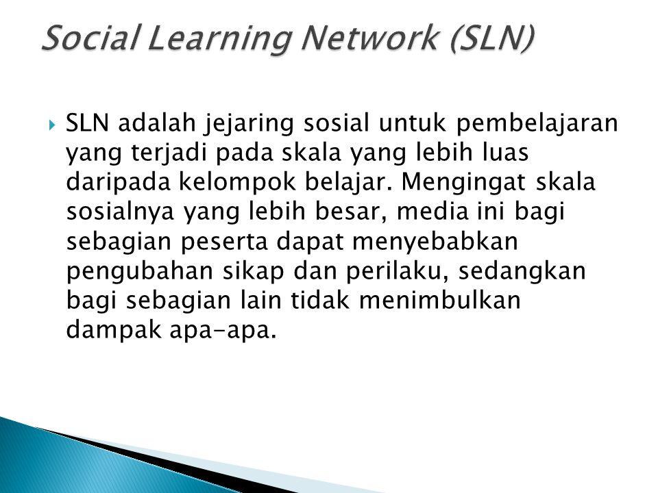  SLN adalah jejaring sosial untuk pembelajaran yang terjadi pada skala yang lebih luas daripada kelompok belajar.
