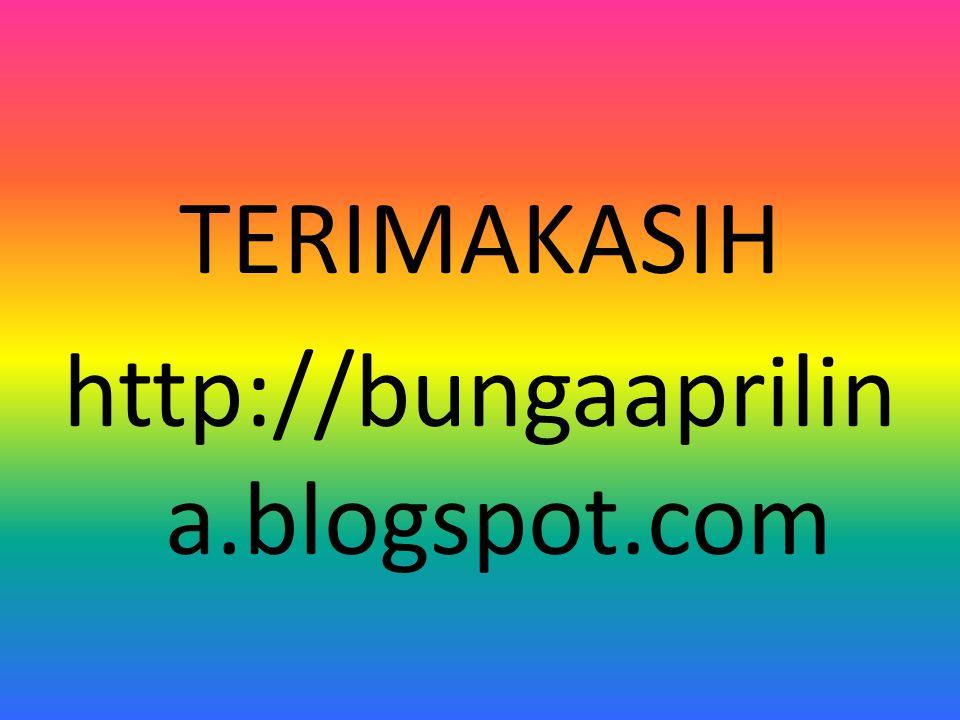TERIMAKASIH http://bungaaprilin a.blogspot.com