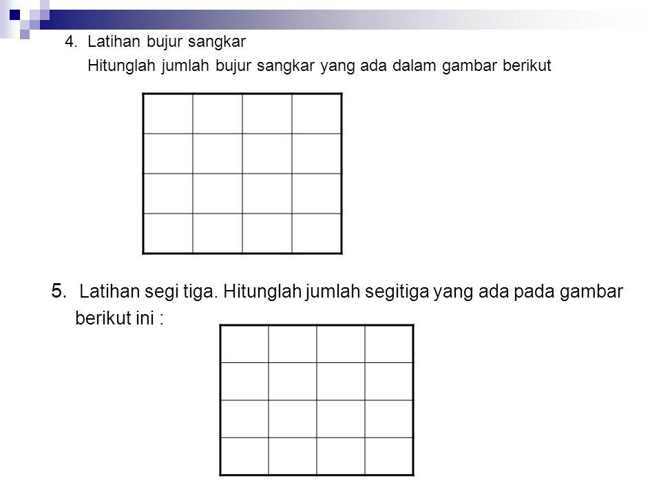4.Latihan bujur sangkar Hitunglah jumlah bujur sangkar yang ada dalam gambar berikut 5.
