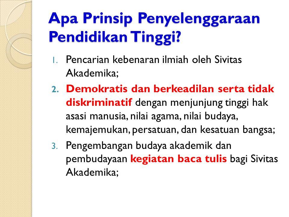 Apa Prinsip Penyelenggaraan Pendidikan Tinggi. 1.