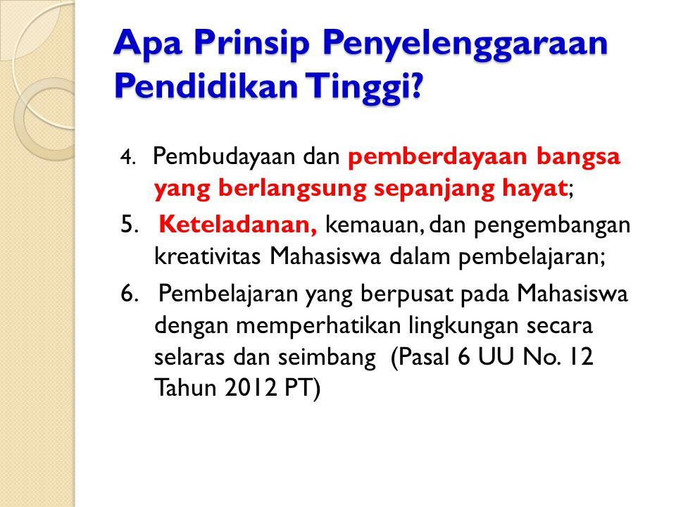 Apa Prinsip Penyelenggaraan Pendidikan Tinggi. 4.