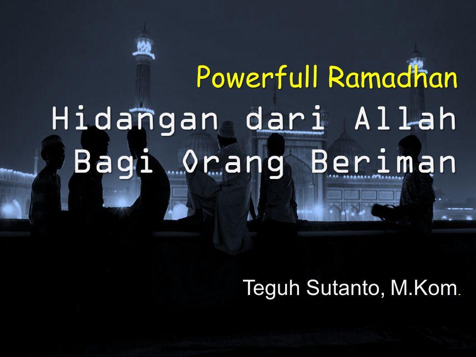 Powerfull Ramadhan Hidangan dari Allah Bagi Orang Beriman Teguh Sutanto, M.Kom.