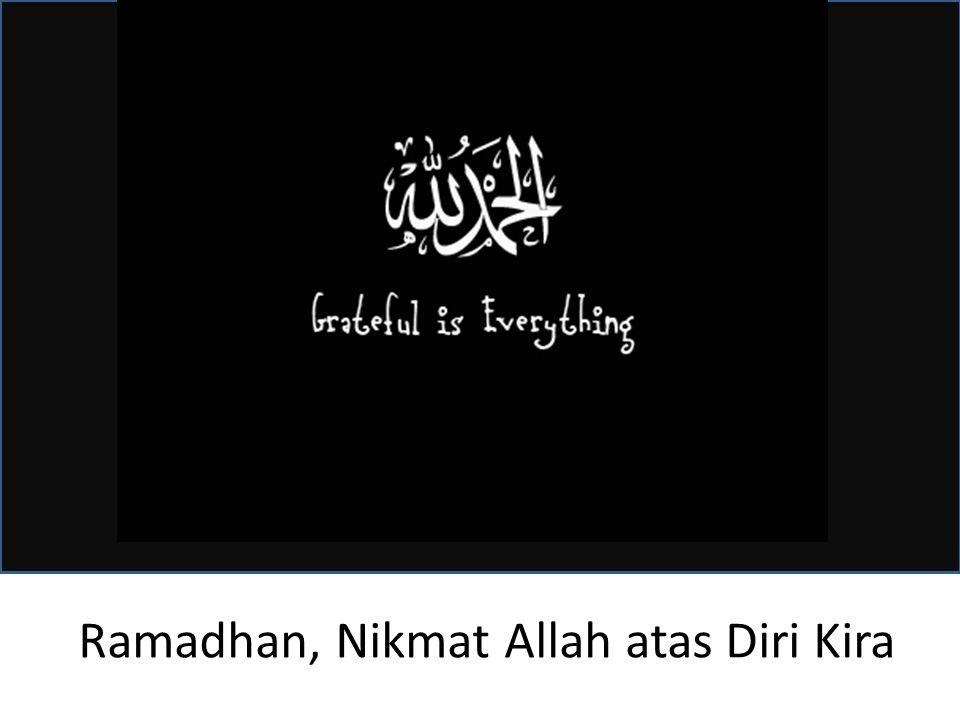 Ramadhan, Nikmat Allah atas Diri Kira