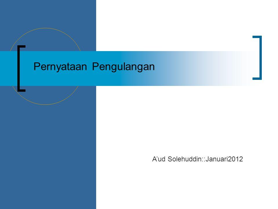 Pernyataan Pengulangan A'ud Solehuddin::Januari2012