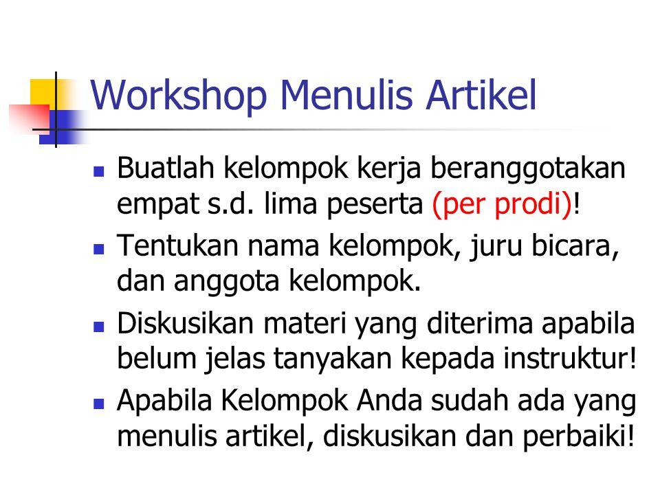 Penulisan Artikel Jurnal Ilmiah Nonpenelitian Judul Penulis (identitas penulis) Abstrak (Indonesia dan Inggris) Pendahuluan Pembahasan Simpulan Daftar