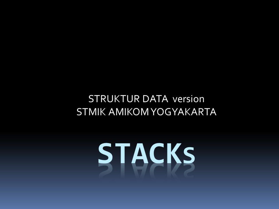 STRUKTUR DATA version STMIK AMIKOM YOGYAKARTA