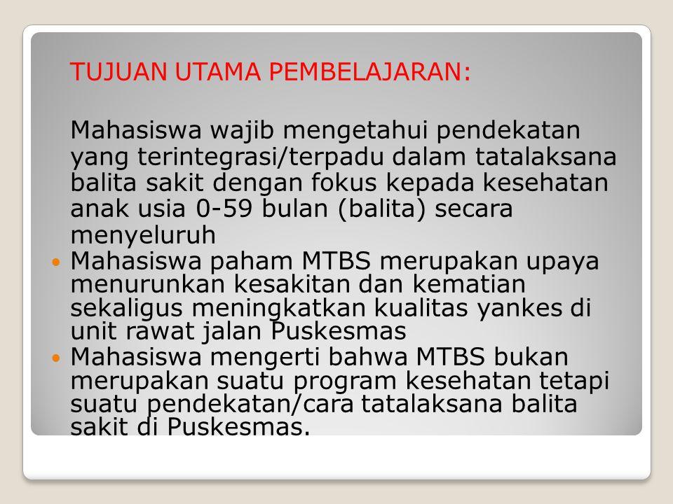 Manfaat Kelebihan MTBS dalam Pembelajaran FL Mahasiswa paham bgm mengantisipasi penyakit yang sering menyebabkan kematian bayi dan balita di Indonesia.