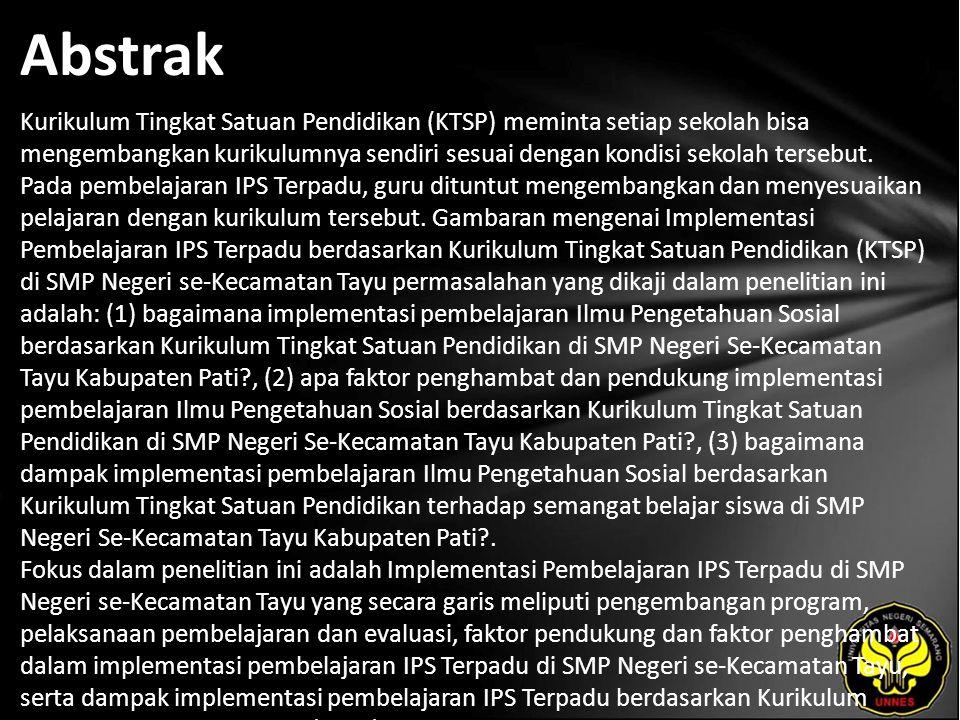 Abstrak Kurikulum Tingkat Satuan Pendidikan (KTSP) meminta setiap sekolah bisa mengembangkan kurikulumnya sendiri sesuai dengan kondisi sekolah tersebut.