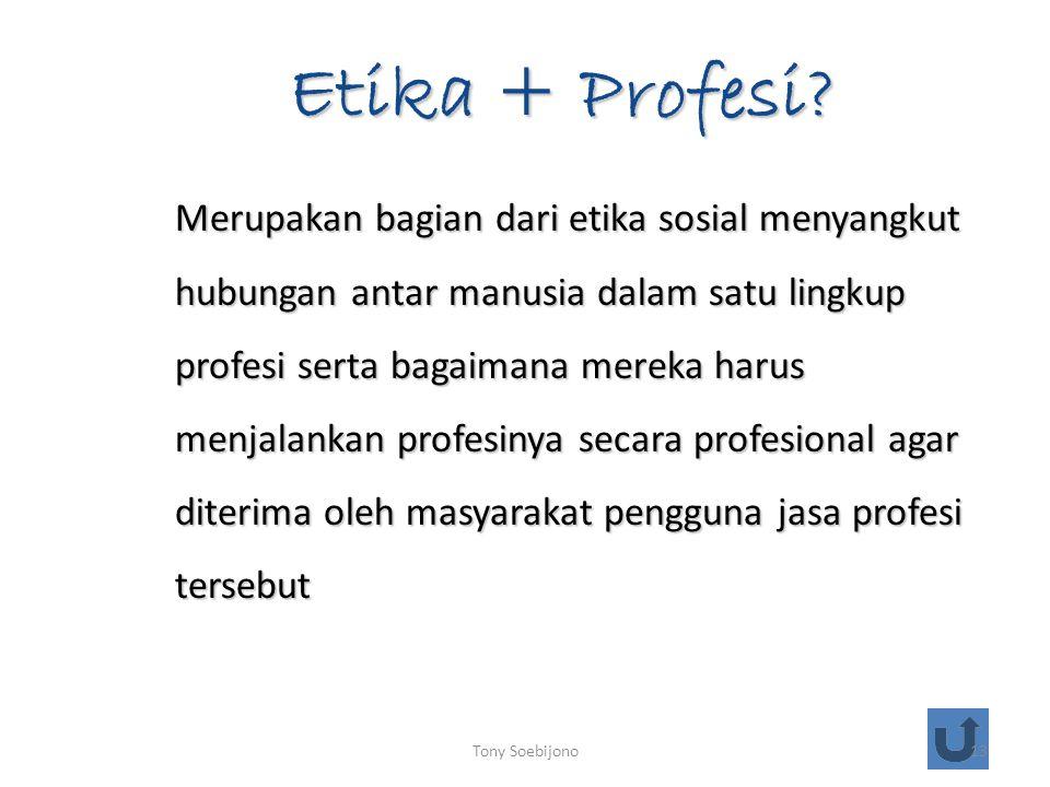 Etika + Profesi.