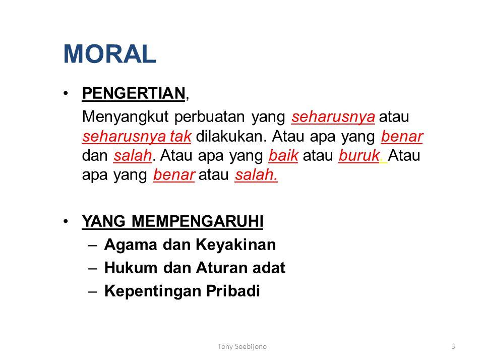 MORAL PENGERTIAN, Menyangkut perbuatan yang seharusnya atau seharusnya tak dilakukan.