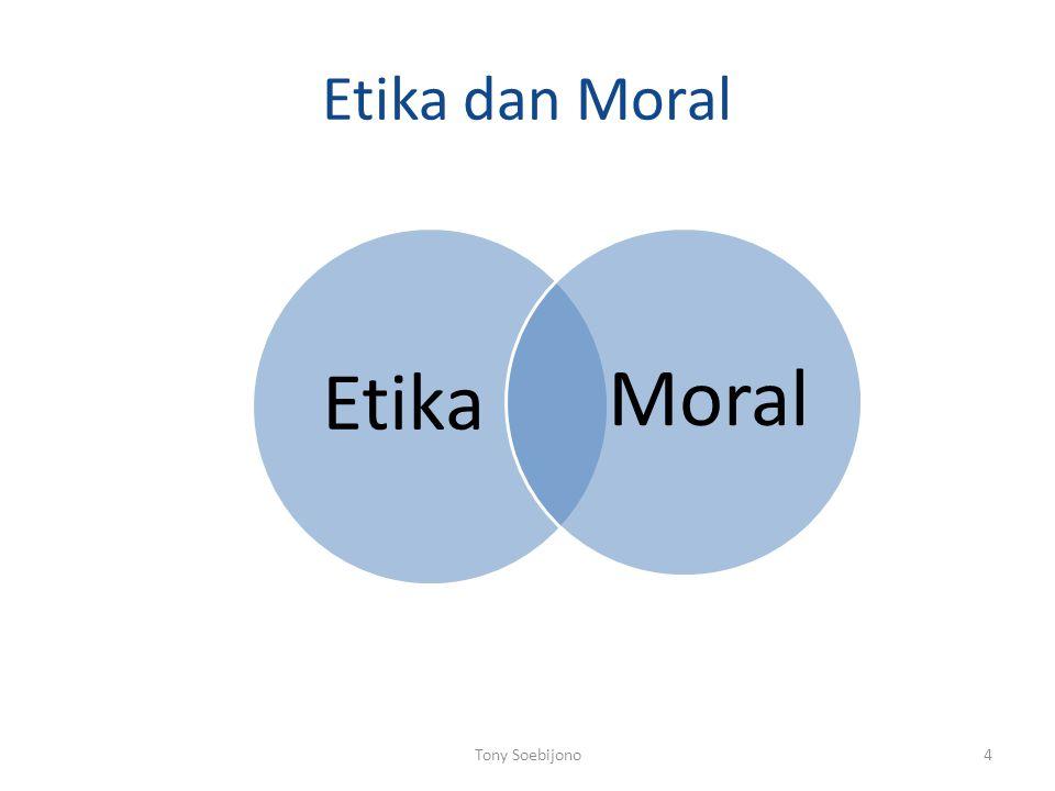 Etika dan Moral Etika Moral 4Tony Soebijono
