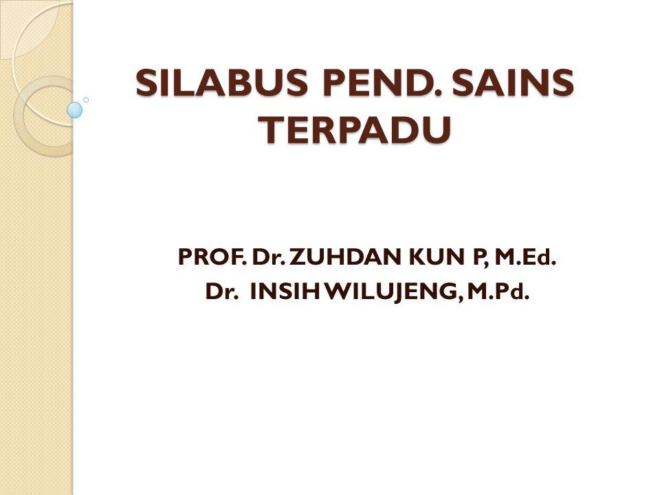 SILABUS PEND. SAINS TERPADU PROF. Dr. ZUHDAN KUN P, M.Ed. Dr. INSIH WILUJENG, M.Pd.
