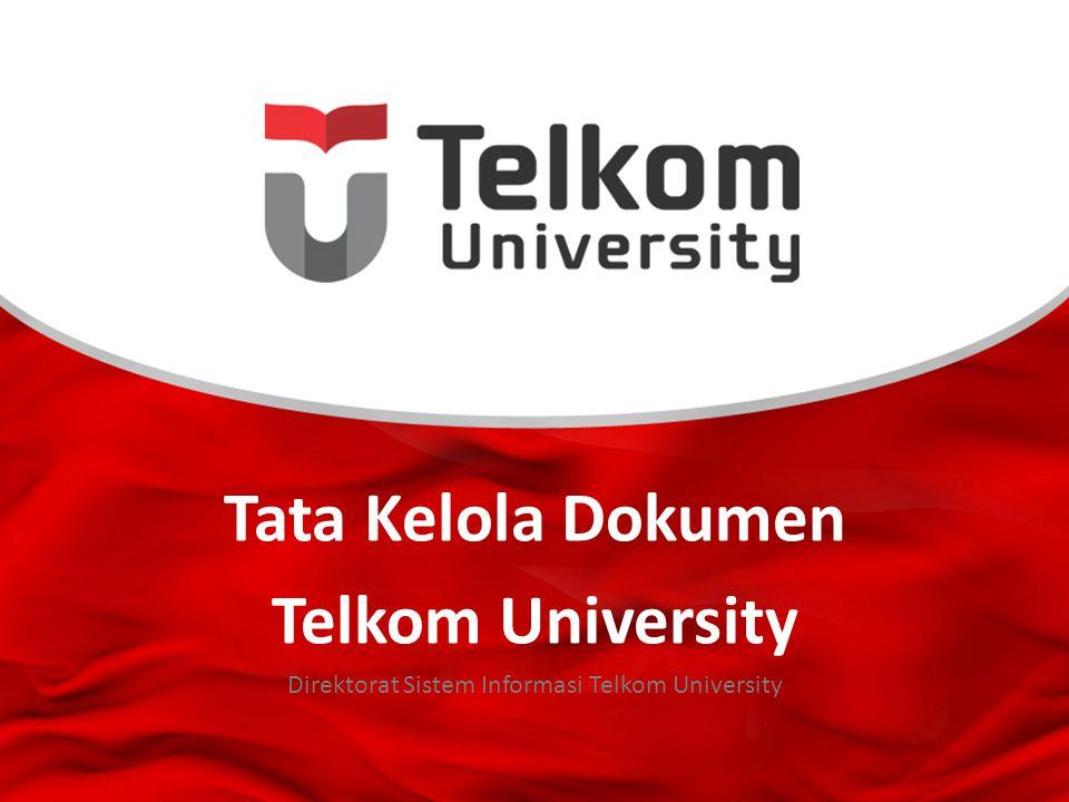 Tata Kelola Dokumen Telkom University Direktorat Sistem Informasi Telkom University