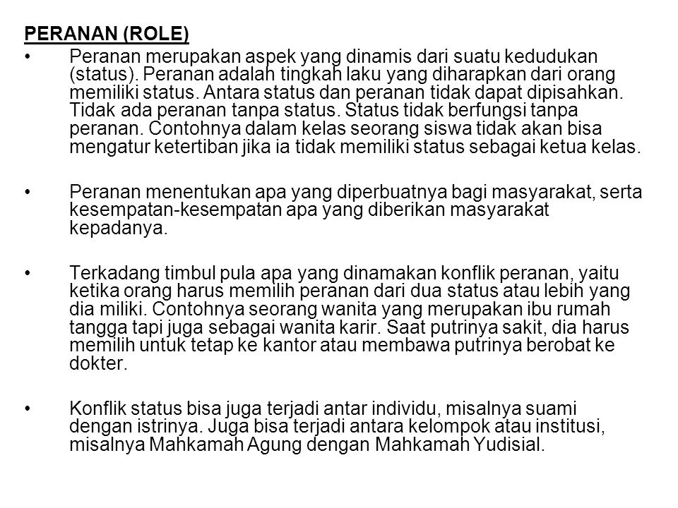 PERANAN (ROLE) Peranan merupakan aspek yang dinamis dari suatu kedudukan (status).