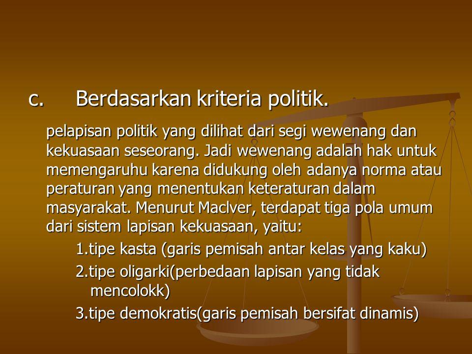 c.Berdasarkan kriteria politik.
