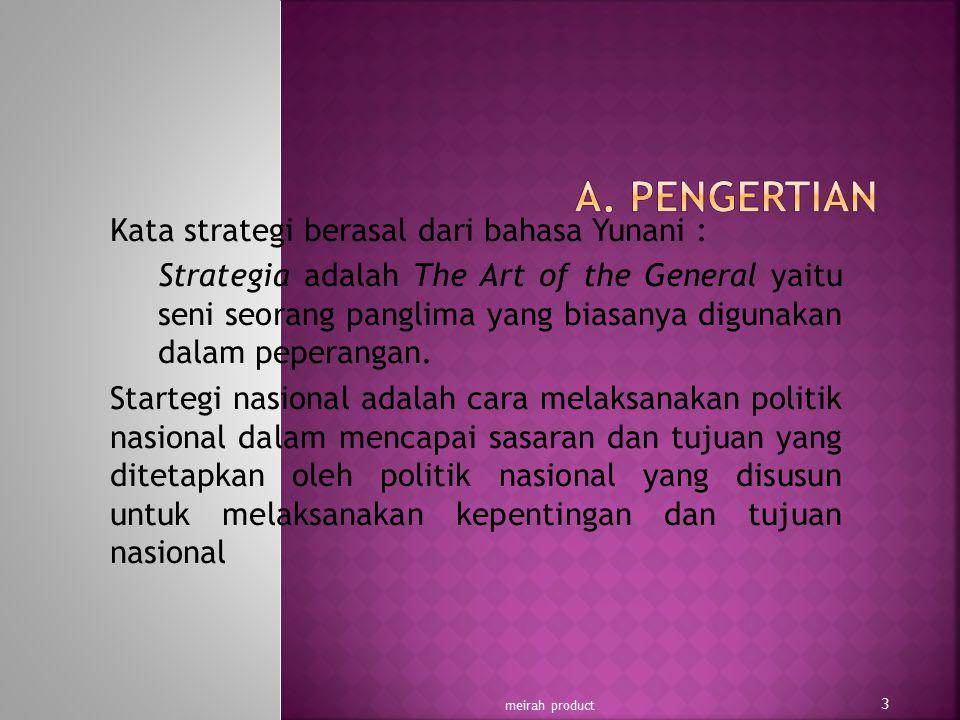 Penyusunan politik strategi nasional didasarkan pada pokok-pokok pikiran yang terkandung dalam sistem manajemen nasional yang berdasarkan Pancasila, UUD 1945, Wawasan Nusantara dan Ketahanan Nasional.