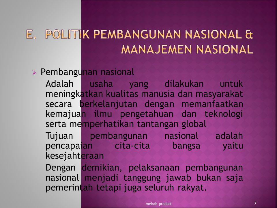  Manajemen nasional Unsur utama sistem manajemen nasional dalam bidang ketatanegaraan :  negara  bangsa Indonesia  pemerintah  masyarakat meirah product 8